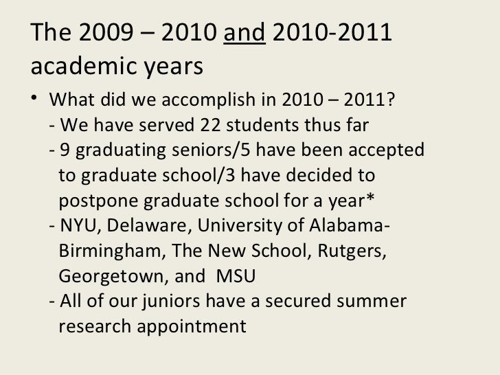The 2009 – 2010  and  2010-2011 academic years <ul><li>What did we accomplish in 2010 – 2011? </li></ul><ul><li>- We have ...