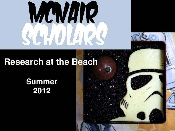 McNair    ScholarsResearch at the Beach    Summer     2012