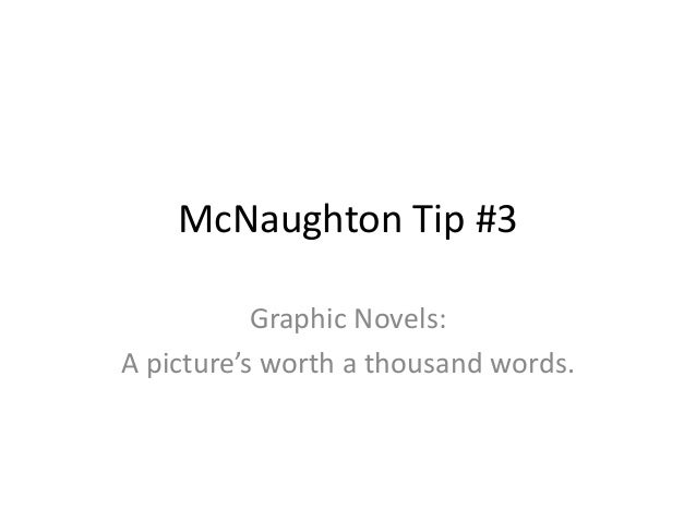 McNaughton Tip #3 Graphic Novels: A picture's worth a thousand words.