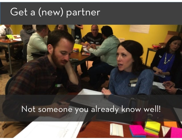Get a (new) partner Not someone you already know well!