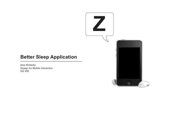 Z Better Sleep Application Alex McNeilly Design for Mobile Interaction GD 492