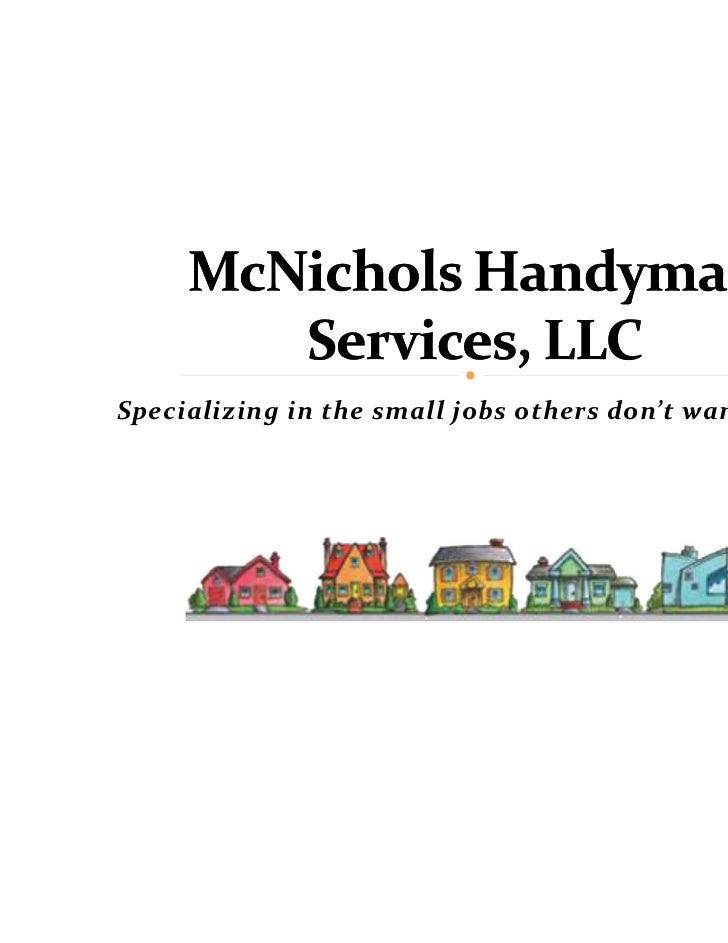 Specializing in the small jobs others don't want to do.