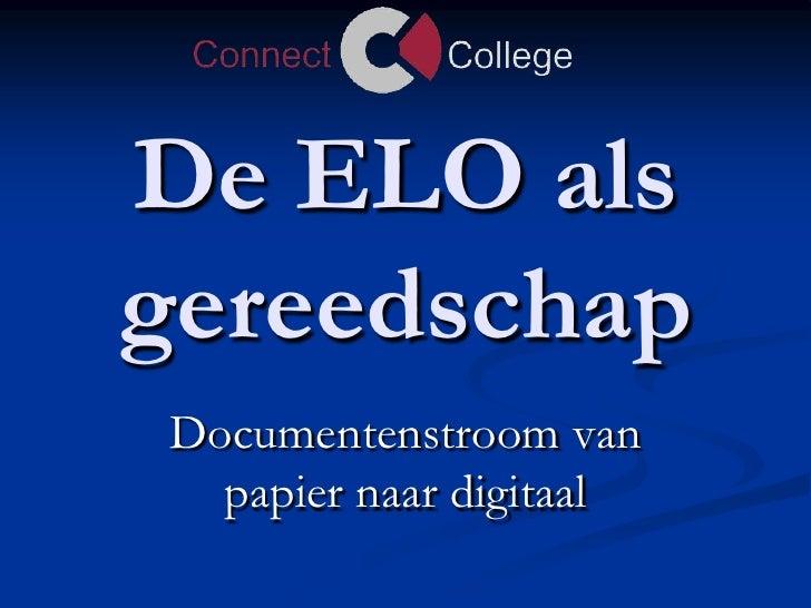 De ELO als gereedschap<br />Documentenstroom van papier naar digitaal<br />