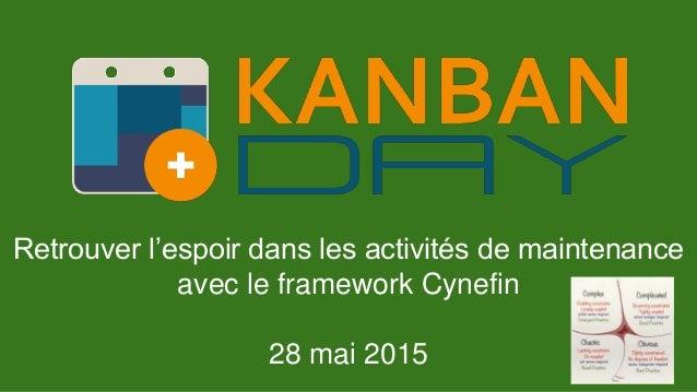Retrouver l'espoir dans les activités de maintenance avec le framework Cynefin 28 mai 2015