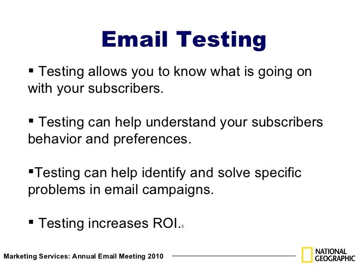 Email Testing <ul><li>Testing allows you to know what is going on with your subscribers.   </li></ul><ul><li>Testing can h...