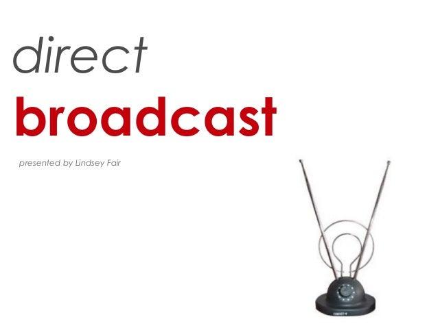 directbroadcastpresented by Lindsey Fair