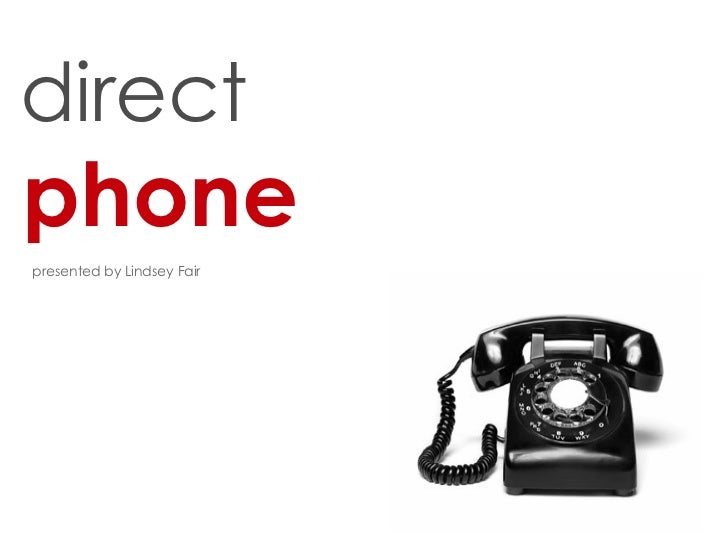direct   phone presented by Lindsey Fair