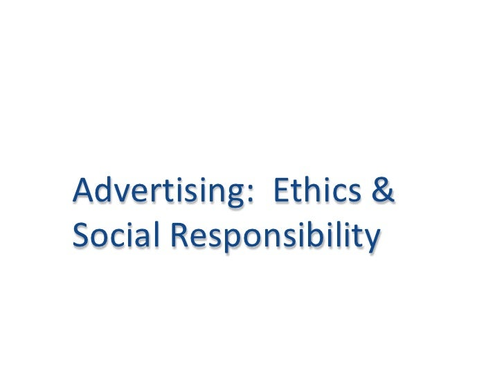 Advertising:  Ethics & Social Responsibility<br />