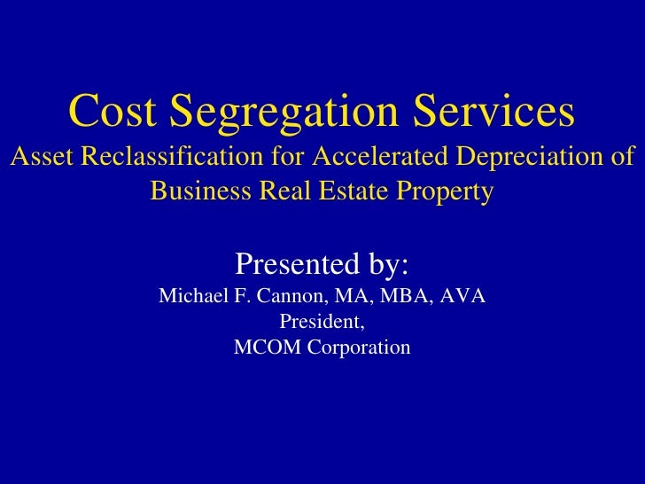 Cost Segregation ServicesAsset Reclassification for Accelerated Depreciation of Business Real Estate Property<br />Present...