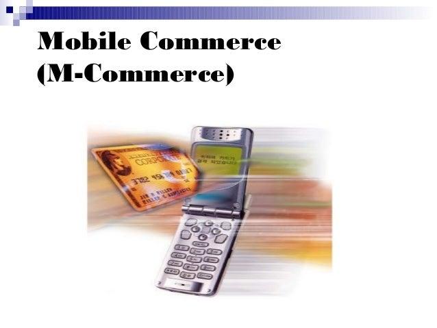 Mobile Commerce (M-Commerce)