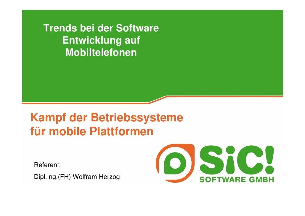 Trends bei der Software        Entwicklung auf        Mobiltelefonen     Kampf der Betriebssysteme für mobile Plattformen ...