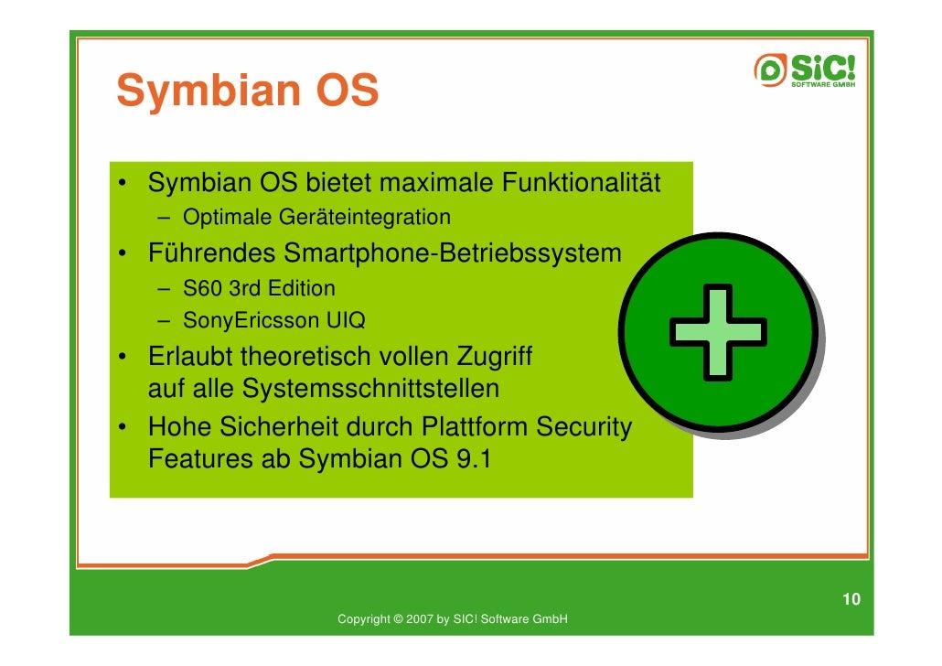 Symbian OS • Symbian OS bietet maximale Funktionalität    – Optimale Geräteintegration • Führendes Smartphone-Betriebssyst...