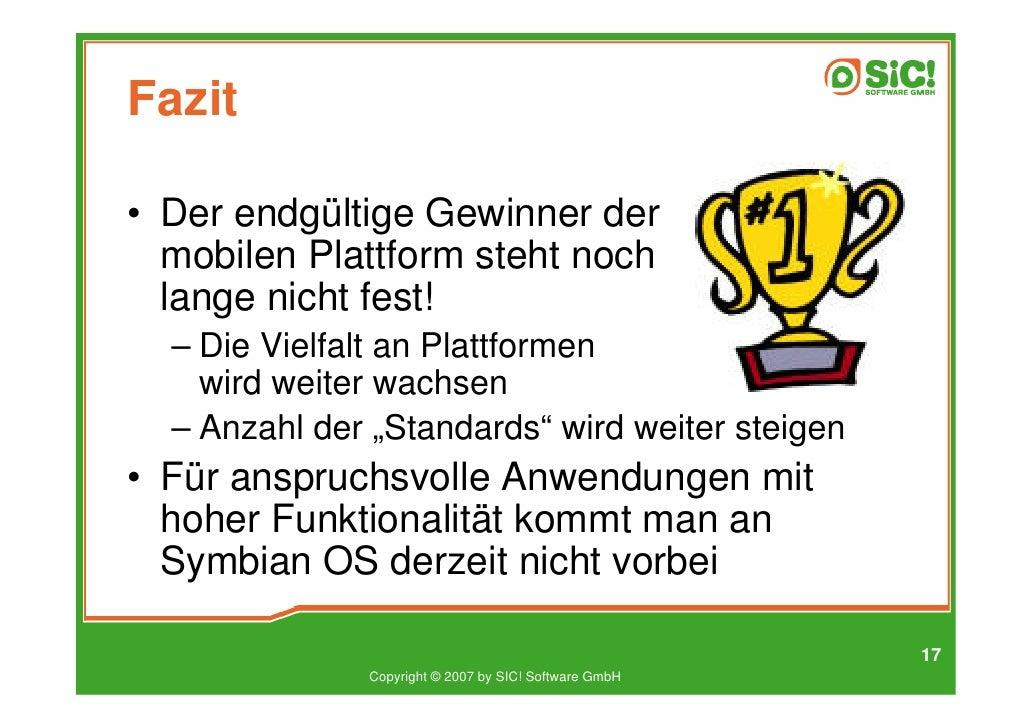 Fazit  • Der endgültige Gewinner der   mobilen Plattform steht noch   lange nicht fest!   – Die Vielfalt an Plattformen   ...