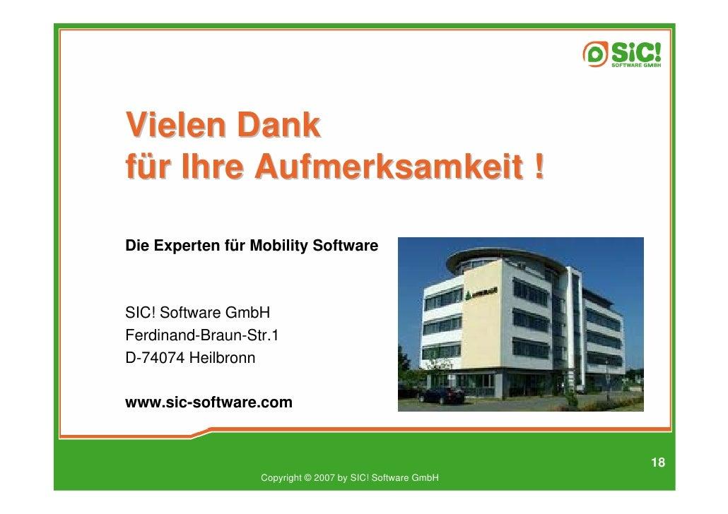 Vielen Dank für Ihre Aufmerksamkeit !  Die Experten für Mobility Software    SIC! Software GmbH Ferdinand-Braun-Str.1 D-74...