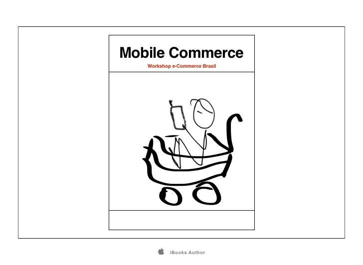 Mobile Commerce   Workshop e-Commerce Brasil          iBooks Author
