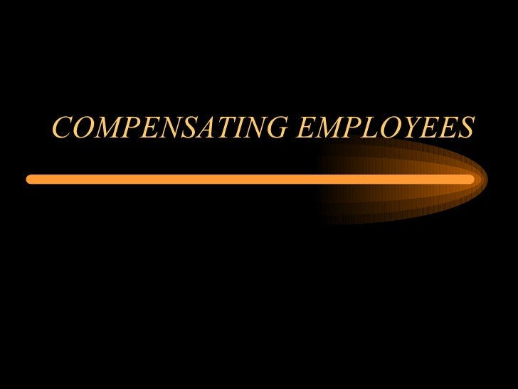 COMPENSATING EMPLOYEES