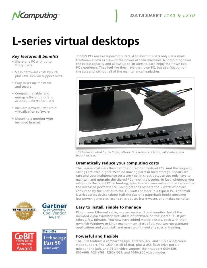 DATASH E ET L13 0 & L 23 0L-series virtual desktopsKey features & benefits             Today's PCs are like supercomputers...