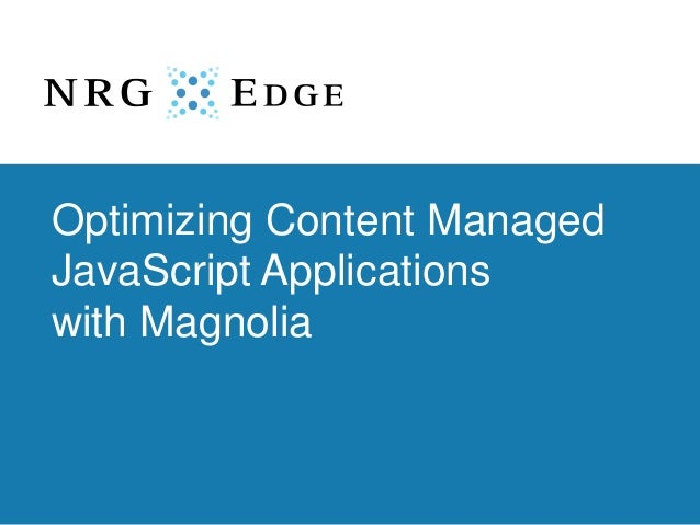 Optimizing Content Managed JavaScript Applications with Magnolia