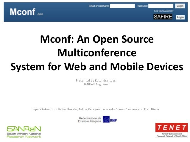 Mconf: An Open Source Multiconference System for Web and Mobile Devices Inputs taken from Valter Roesler, Felipe Cecagno, ...