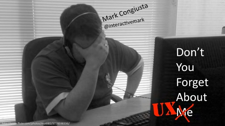 Don't You Forget About UX