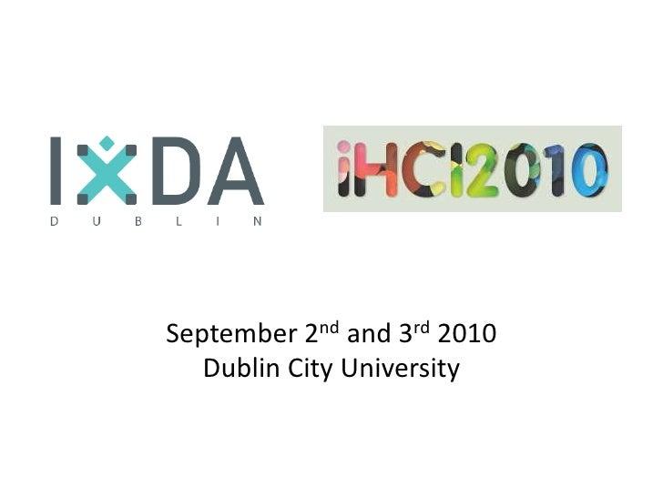 September 2nd and 3rd 2010<br />Dublin City University<br />