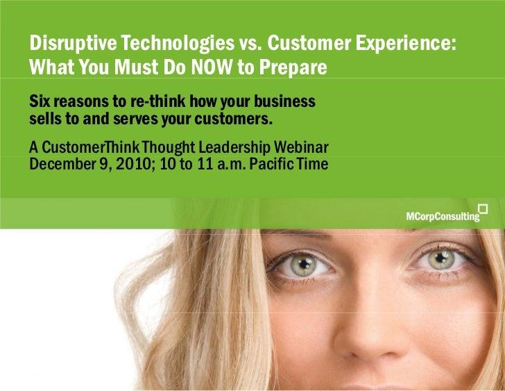 Disruptive Technologies vs. Customer Experience | CustomerThink | December 9, 2010    Disruptive Technologies vs. Customer...