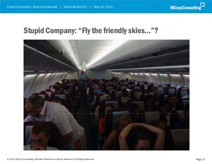 "Smart Customers, Stupid Companies | Visual Media 011 | May 12, 2011               Stupid Company: ""Fly the friendly skies…..."