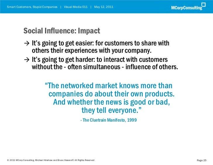 Smart Customers, Stupid Companies | Visual Media 011 | May 12, 2011              Social Influence: Impact                ...