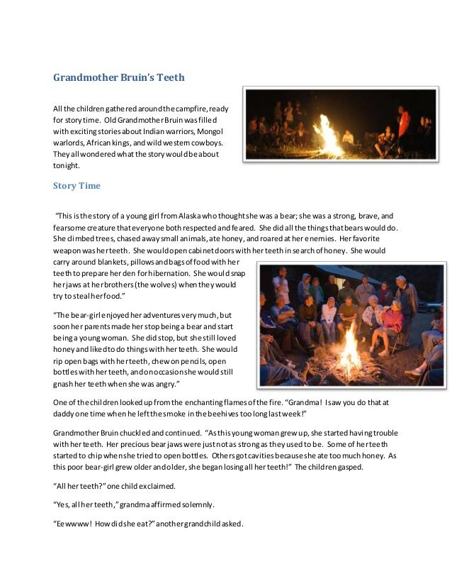 Grandmother Bruin's Teeth All the children gathered around the campfire, ready for story time. Old Grandmother Bruin was f...