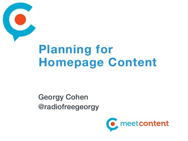 Planning for Homepage Content Georgy Cohen @radiofreegeorgy