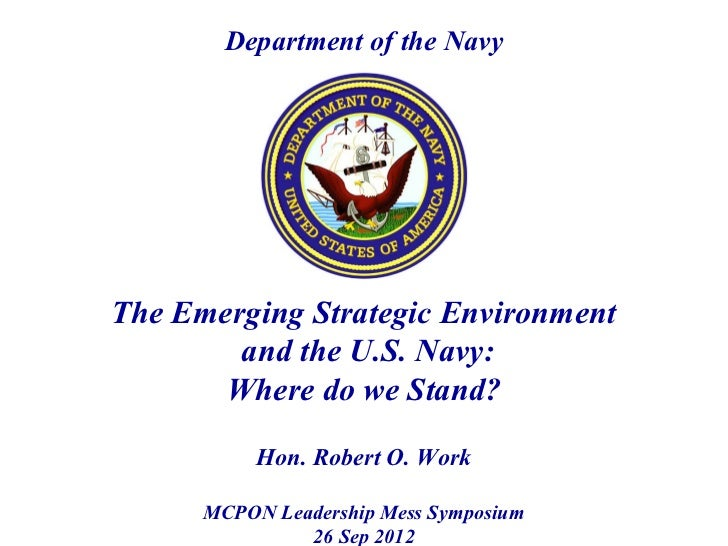 Department of the NavyThe Emerging Strategic Environment        and the U.S. Navy:       Where do we Stand?           Hon....