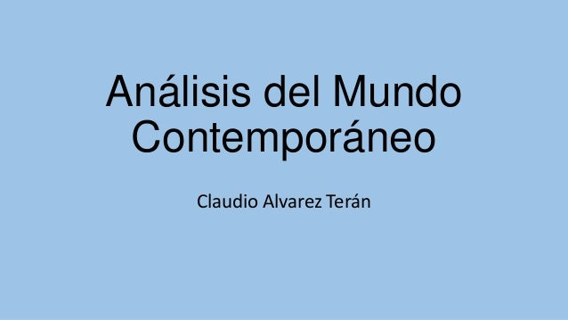 Análisis del Mundo Contemporáneo Claudio Alvarez Terán