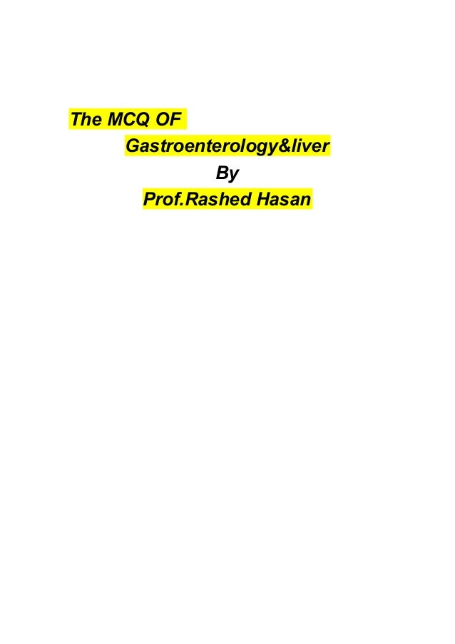 The MCQ OF Gastroenterology&liver By Prof.Rashed Hasan