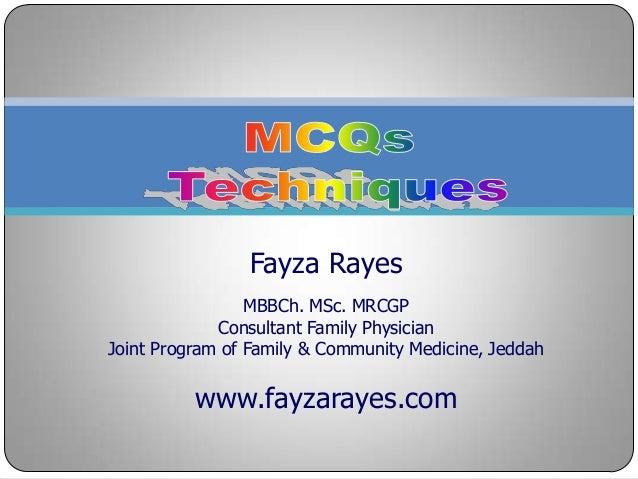 Fayza Rayes MBBCh. MSc. MRCGP Consultant Family Physician Joint Program of Family & Community Medicine, Jeddah www.fayzara...