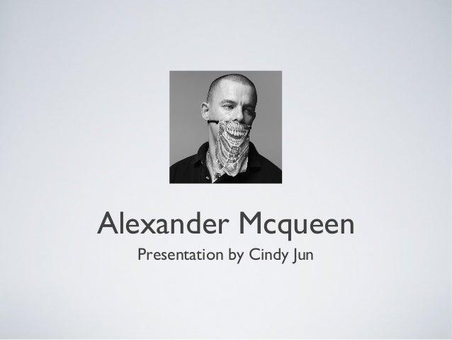 Alexander Mcqueen Presentation by Cindy Jun