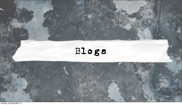 Blogs Monday, 23 September 13