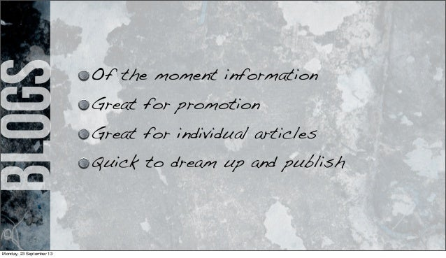 blogs Of the moment information Great for promotion Great for individual articles Quick to dream up and publish Monday, 23...