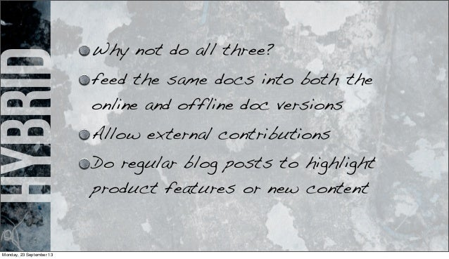 hybrid Why not do all three? feed the same docs into both the online and offline doc versions Allow external contributions...