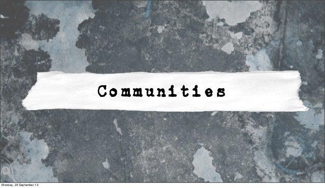 Communities Monday, 23 September 13