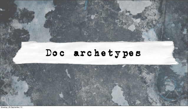 Doc archetypes Monday, 23 September 13