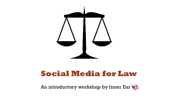 Social Media for LawAn introductory workshop by Inner Ear