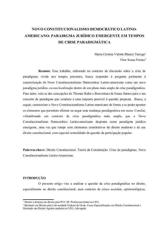 NOVO CONSTITUCIONALISMO DEMOCRÁTICO LATINO- AMERICANO: PARADIGMA JURÍDICO EMERGENTE EM TEMPOS DE CRISE PARADIGMÁTICA Maria...