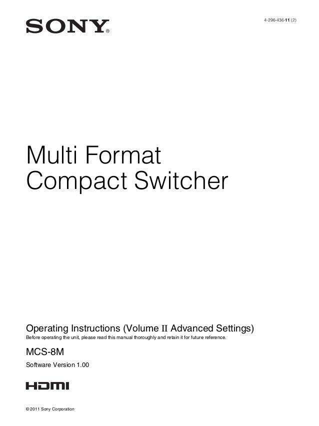Multi FormatCompact Switcher4-296-436-11 (2)© 2011 Sony CorporationOperating Instructions (Volume II Advanced Settings)Bef...