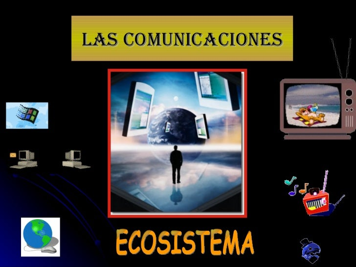 Las comunicaciones ECOSISTEMA