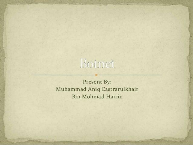 Present By:Muhammad Aniq Eastrarulkhair    Bin Mohmad Hairin