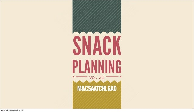 SNACK  PLANNING  vol. 21  vendredi 12 septembre 14