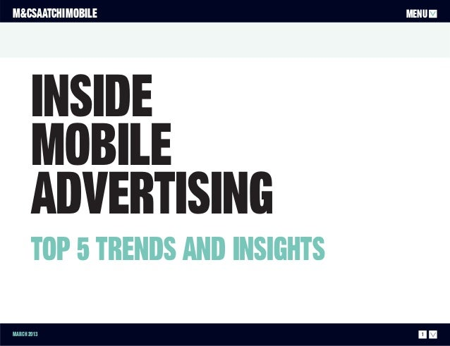 M&CSAATCHI MOBILE                  MENU       Inside       Mobile       Advertising       Top 5 trends and insightsMarch 2...