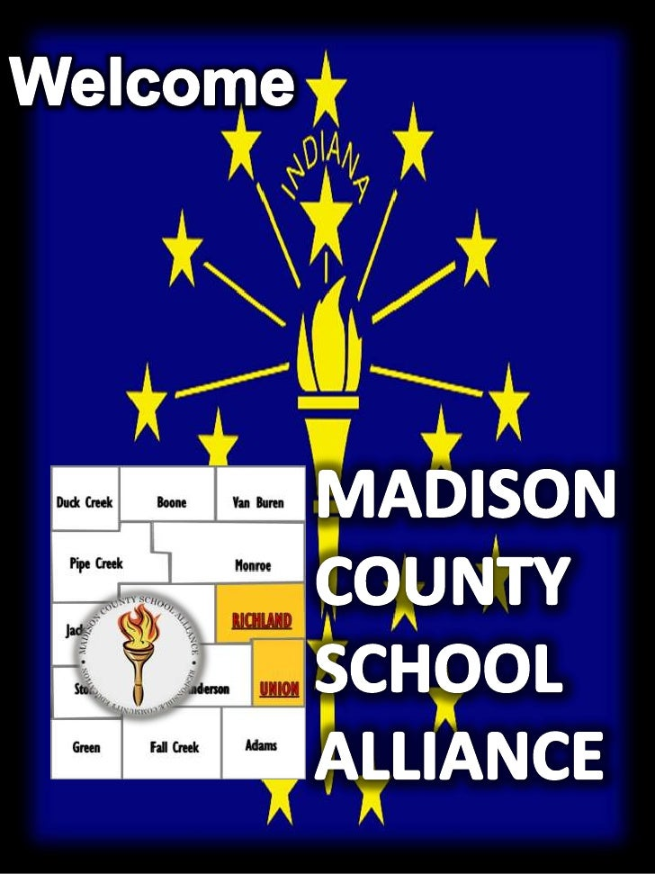 Welcome<br />MADISON<br />COUNTY<br />SCHOOL<br />ALLIANCE<br />
