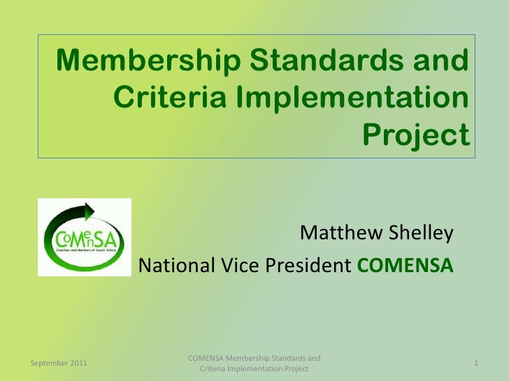 Membership Standards and Criteria Implementation Project<br />Matthew Shelley<br />National Vice President COMENSA<br />Se...