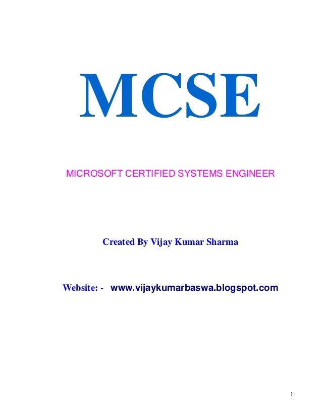 1 MCSE MICROSOFT CERTIFIED SYSTEMS ENGINEER Created By Vijay Kumar Sharma Website: - www.vijaykumarbaswa.blogspot.com